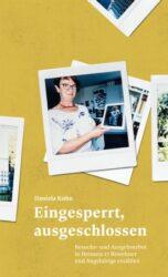 Eingesperrt, ausgeschlossen Besuchs- und Ausgehverbot in Heimen: 17 Bewohner und Angehörige erzählen  – Von Daniela Kuhn